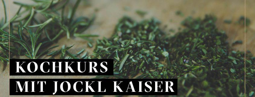 Kochkurs KRäuterküche Jockl Kaiser Meyers Keller