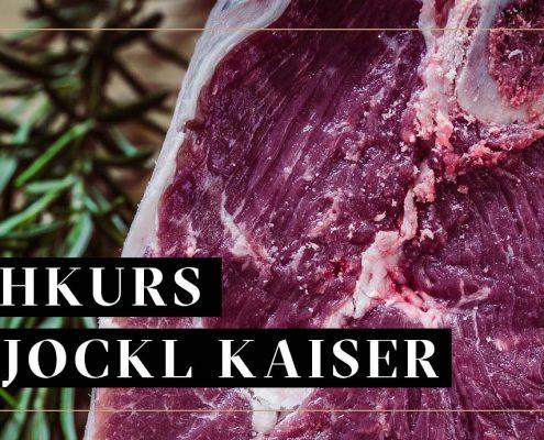 Kochkurs Black Angus Prime Jockl Kaiser Meyers Keller
