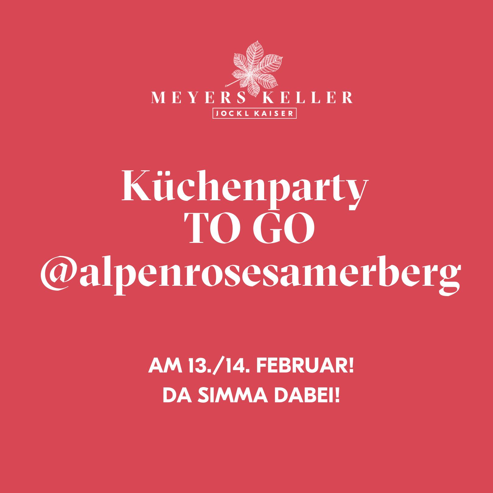 Einladung zur Küchenparty TO GO Jockl Kaiser und Gasthof Alpenrose Samerberg